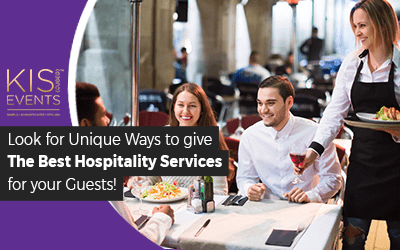 Look for Unique Ways to give the best Hospitality Services for your Guests!