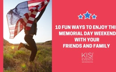 10 Fun Ways to Enjoy This Memorial Day with Your Family and Friends!
