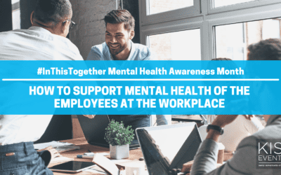 InThisTogether Mental Health Awareness Month: How to Support Mental Health of the Employees at the Workplace?